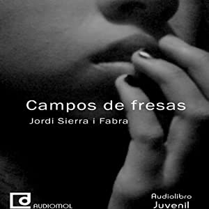Campos de fresas [Strawberry Fields] Audiobook