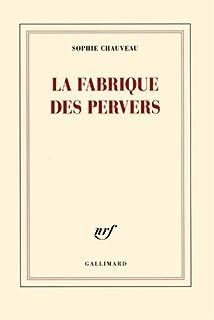 La fabrique des pervers, Chauveau, Sophie