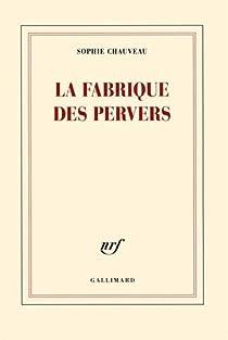 La fabrique des pervers par Chauveau