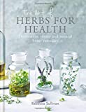 The Art of Herbs for Health: Treatments, tonics and natural home remedies (Art of series)
