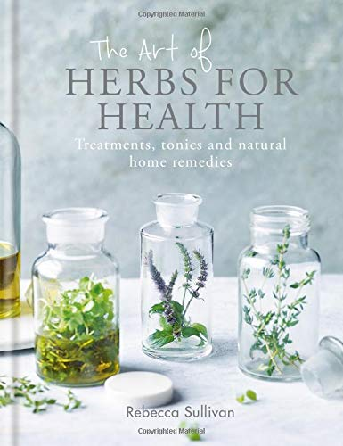 The Art of Herbs for Health: Treatments, tonics and natural home remedies (Art of series) by Kyle Books (Image #9)