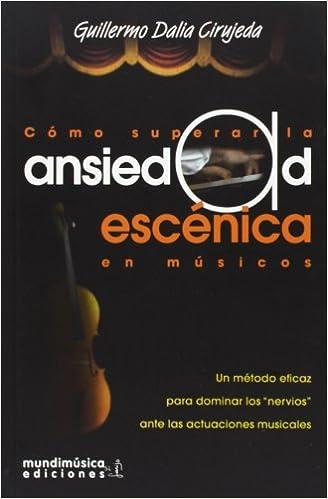 COMO SUPERAR LA ANSIEDAD ESCENICA EN MUSICOS: Amazon.es: DALIA ...
