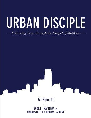Urban Disciple (Matthew 1-4 | Advent (5 Week Study) Book 1)