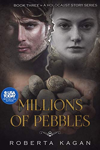 Millions of Pebbles: Book Three in A Holocaust Story Series by [Kagan, Roberta]