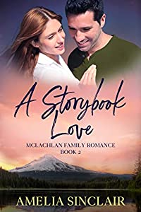A Storybook Love: A Sweet Small Town Montana Romance (McLachlan Family Series 2)