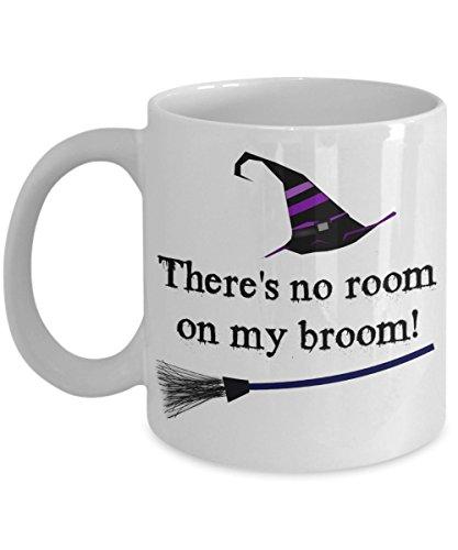 (Witch broom mug - There's no room on my broom ceramic 11 oz Halloween coffee)