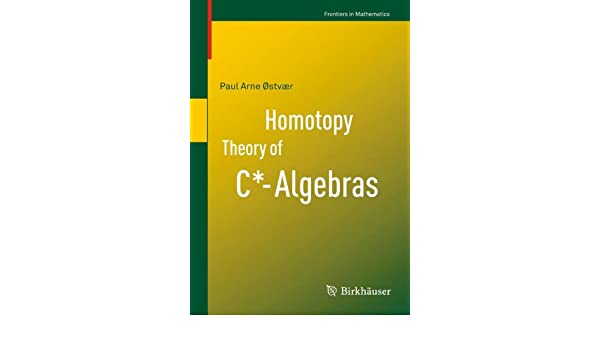 Homotopy Theory of C*-Algebras (Frontiers in Mathematics)