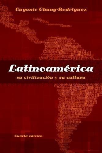 Latinoamerica: su civilizacion y su cultura (Time Languages) (Spanish Edition)
