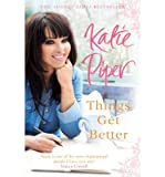 [(Things Get Better )] [Author: Katie Piper] [Jan-2013]