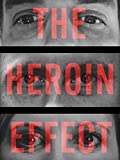 The Heroin Effect