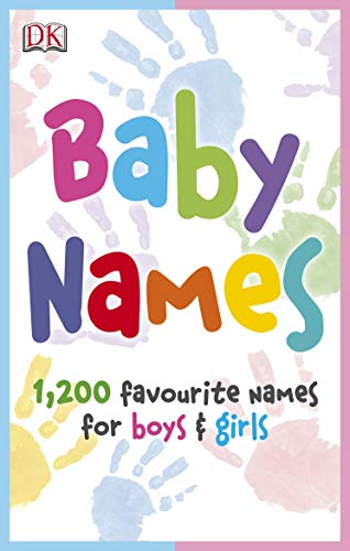Baby Names: 1, 200 Favorite Names for Boys and Girls