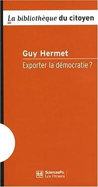 Exporter la démocratie ? par Guy Hermet