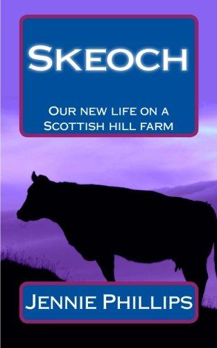 Skeoch: Our new life on a Scottish hill farm PDF