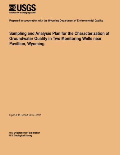 Sampling and Analysis Plan for the Characterization of Groundwater Quality in Two Monitoring Wells near Pavillion, Wyoming