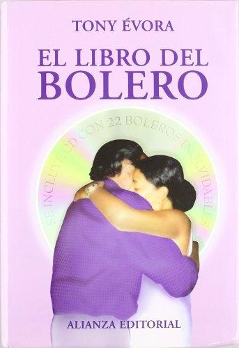 (El libro del bolero / The Bolero's Book (Spanish Edition))