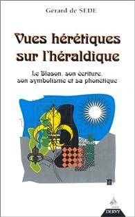 Vues hérétiques sur l'héraldique par Gérard de Sède