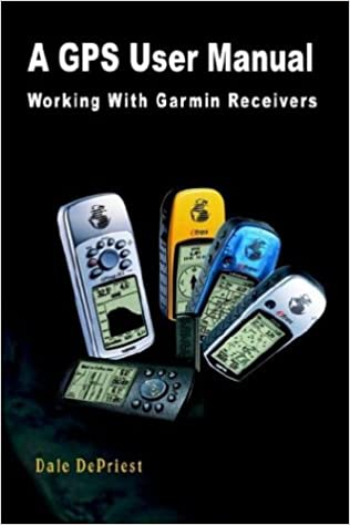 A Gps User Manual Working With Garmin Receivers Dale Depriest