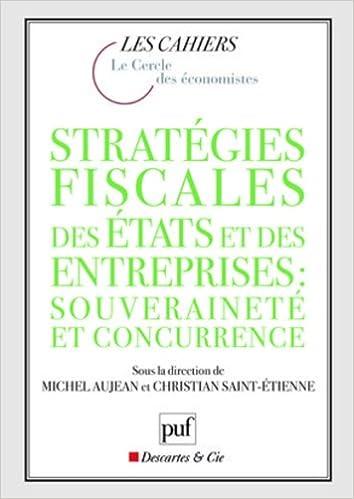 En ligne Stratégies fiscales des Etats et des entreprises : souveraineté et concurrence epub, pdf