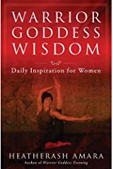 Warrior Goddess Wisdom: Daily Inspiration for Women (Warrior Goddess Training) Paperback