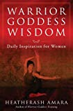 Warrior Goddess Wisdom: Daily Inspiration for Women