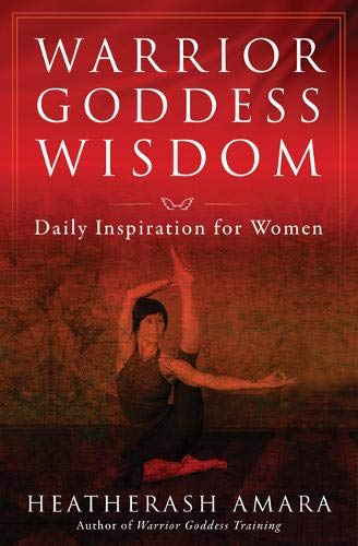 Warrior Goddess Wisdom: Daily Inspiration for Women (Warrior Goddess Training)