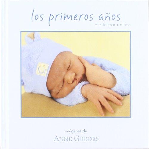 Descargar Libro Los Primeros Años. Diario Para Niños Anne Geddes