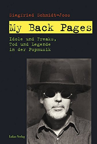My Back Pages: Idole und Freaks, Tod und Legende in der Popmusik