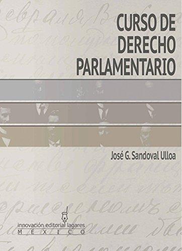 Descargar Libro Curso De Derecho Parlamentario José G. Sandoval