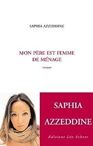 vignette de 'Mon père est femme de ménage (Saphia Azzeddine)'