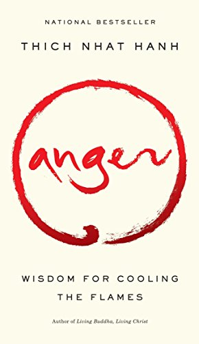 - Anger: Wisdom for Cooling the Flames
