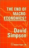 The End of Macro-Economics, David Simpson, 0255363389