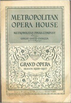 Metropolitan Opera House: Metropolitan Opera Company, Giulio Gatti-Casazza, General Manager, Grand Opera Season 1926-1927: January 10 Double Bill: Il Barbiere di Siviglia Followed by Skyscrapers: A Ballet of Modern American Life ()