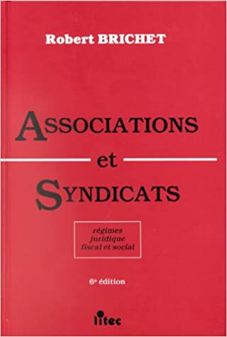 Livres gratuits Associations et syndicats, 1re édition. Régimes juridiques, fiscal, social (ancienne édition) pdf ebook