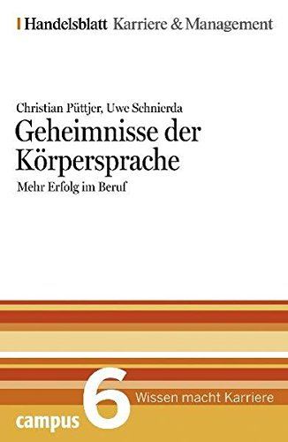 Geheimnisse der Körpersprache. Handelsblatt Karriere und Management Bd. 6