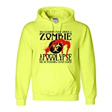 XXX-Large Safety Green Adult The Hardest Part About A Zombie Apocolypse Will Be Pretending I Am Not Excited Hooded Sweatshirt Hoodie