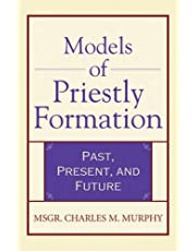 Models of Priestly Formation: Past, Present, and Future