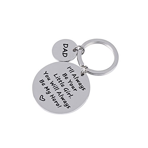 DAD Ill Always Be Your Little Girl.Be My Hero Keychain for Fathers Day Gift