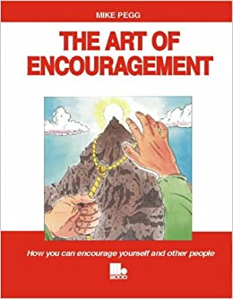The Art of Encouragement: How You Can Encourage Yourself and Other People