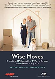 ABA/AARP Wise Moves: Checklist for Where to Live, What to Consider, and Whether to Stay or Go