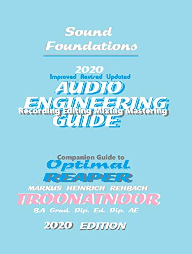 Sound Foundations: Audio Engineering Reference Guide Late 2019 20-20  TROONATNOOR Edition
