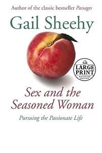 Sex and the Seasoned Woman (Random House Large Print)