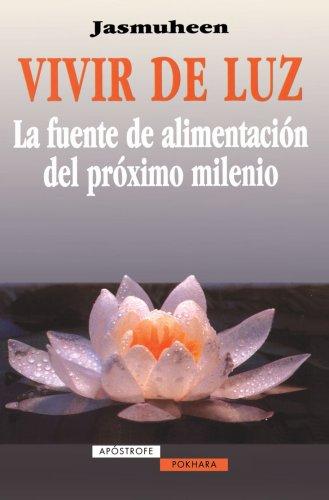 Vivir de luz, la fuente de alimentaciA³n del prA³ximo milenio (Spanish Edition) [Jasmuheen] (Tapa Blanda)