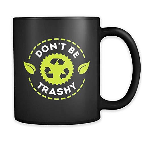 Environmentalist Gift for Environmentalist Mug Environmental Activist Gift Earth Day Gift Earth Day Mug Recycling Gift Don't Be Trashy GIFY776