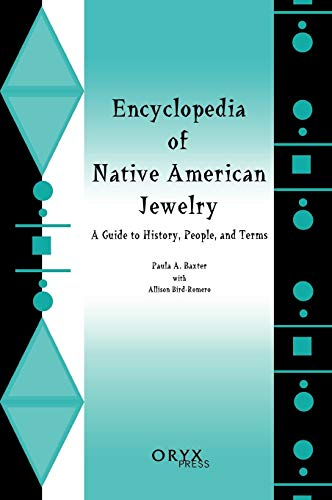 Encyclopedia of Native American Jewelry: A Guide to History, People, and Terms ()