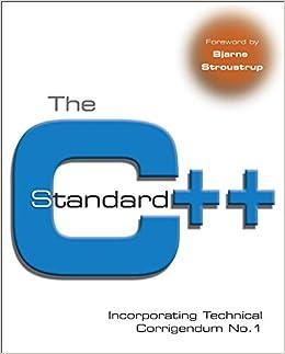 The C++ Standard: Incorporating Technical Corrigendum No.1