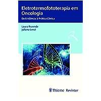 Eletrotermofototerapia em Oncologia: da Evidência à Prática Clínica