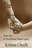 The Helping Hands (The Helping Hands Legacy Book 1)