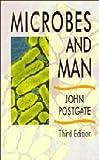 Microbes and Man, John R. Postgate, 0521412595