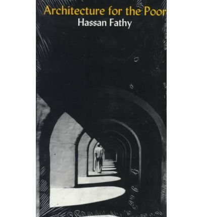 [(Architecture for the Poor: Experiment in Rural Egypt)] [Author: Hassan Fathy] published on (December, 2000)