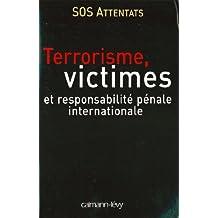 Terrorisme, victimes et responsabilité pénale internationale (Sciences, Techniques, Médecine) (French Edition)
